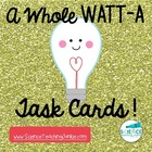 A Whole Watt-a Task Cards Bundle
