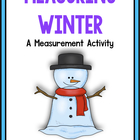 A Wintry Mix Of Measurement:  A Common Core Aligned Unit