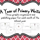A Year of Primary Writing: Graphic Organizers and Publishi