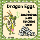 A borrowing and Carrying Math Story Unit: Dragon Eggs