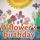A flower's birthday