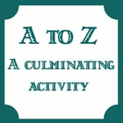 A to Z Review or Culminating Activity - Test Review - Any 
