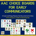 AAC Choice Boards For Early Communicators With Pictures &