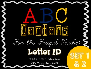 ABC Centers For The Frugal Teacher {Letter ID} - COMBO PACK Set 1 and 2