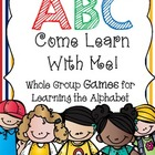 ABC Come Learn With Me! 8 Fun Games for the Alphabet