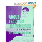 ABOUT TEACHING MATHEMATICS (K-8) By Marilyn Burns