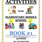 ACTIVITIES for the ELEMENTARY-MIDDLE SCHOOL BOOK #1