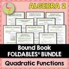 ALG 2 UNIT: QUADRATIC FUNCTIONS and EQUATIONS FOLDABLES ONLY