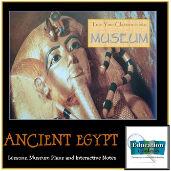 ANCIENT EGYPT - A UNIT TO TURN YOUR CLASSROOM INTO A MUSEUM