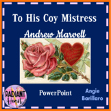 ANDREW MARVELL - TO HIS COY MISTRESS POWERPOINT ANALYSIS