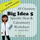 AP Chemistry Big Idea 5: Specific Heat and Calorimetry Worksheet