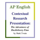 AP English Contextual Research Presentation: Huck Finn