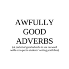 AWFULLY GOOD ADVERBS