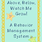 Above, Below, Watch Me Grow! A Behavior Management System