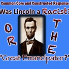 "Abraham Lincoln: Racist or ""Great Emancipator?"" ELA/Social"