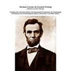 Abraham Lincoln, the Essential Writings