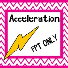 Acceleration PowerPoint Only