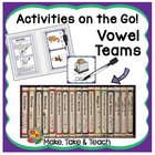 Activities on the Go!- Vowel Teams