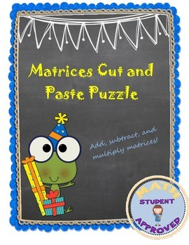 Adding, Subtracting, Multiplying Matrices Fun Engaging Activity