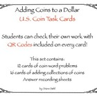 Adding U.S. Coins to a Dollar: Task Cards with QR Codes!
