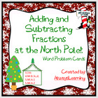 Adding and Subtracting Fractions at the North Pole!: Word