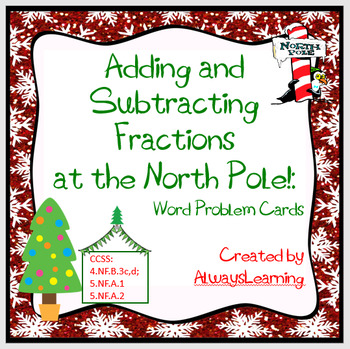 Adding and Subtracting Fractions at the North Pole! Christmas Word Problem Cards