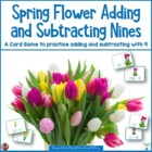Adding and Subtracting Nines: Spring Flower Theme