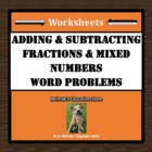 Adding/Subtracting Fractions & Mixed Numbers Word Problems