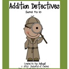 Addition Detectives - Sums to 10 {Printable Searches}