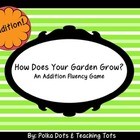 Addition Fluency Game - How Does Your Garden Grow