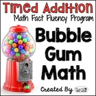Addition Math Facts Timed Tests-&quot;Bubble Gum Math&quot;