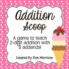 Addition Scoop! {A Game to Teach 2-Digit Addition with 3 Addends}