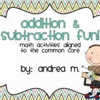 Addition &amp; Subtraction Fun!  Math Activities Aligned to th