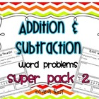 Addition &amp; Subtraction Word Problems {Super Pack- PART 2}