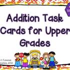 Addition Task Cards for Upper Grades - 4 Sets