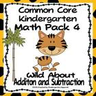 Addition and Subtraction: Common Core Kindergarten Math- Unit 4