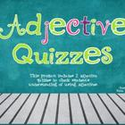 Adjective Quizzes
