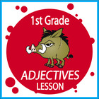 Adjectives-First Grade Common Core Lesson