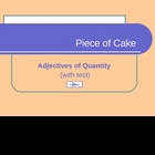 Adjectives of Quantity - Piece of Cake - pps
