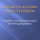 Advanced Algebra Video Textbook: Ch 1 Strategies for Solvi
