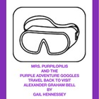 Adventures of Mrs. Portulaca Purpilopolis and the Purple A
