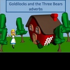Adverbs Powerpoint Lesson and quiz - Goldilocks Themed!