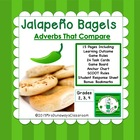 Adverbs that Compare:  Jalapeo Bagels
