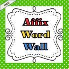 Affix Word Wall- 18 Prefixes & 16 Suffixes- Dots dots dots!