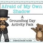 Afraid of My Own Shadow Groundhog Day Pack