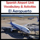 Airport Vocabulary Activities &amp; Games Unit in Spanish (El 