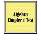 Algebra Chapter 1 Test