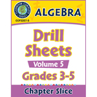 Algebra: Drill Sheets Vol. 5 Gr. 3-5 - Common Core Aligned