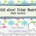 All About Polar Bears {Math Centers)