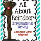 All About Reindeer Informational Writing Common Core Aligned